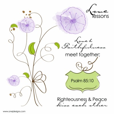 Love Lesson #2 Psalm 85:10 designed by Noami Foster for onejdesigns