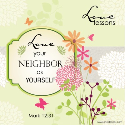 Love Lesson Mark 12:31 #1 designed by Noami Foster