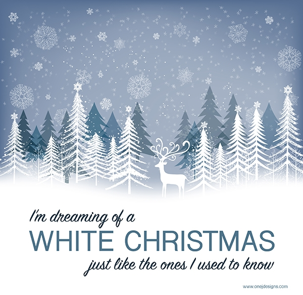I'm dreaming of a White Christmas ‹ onejdesigns